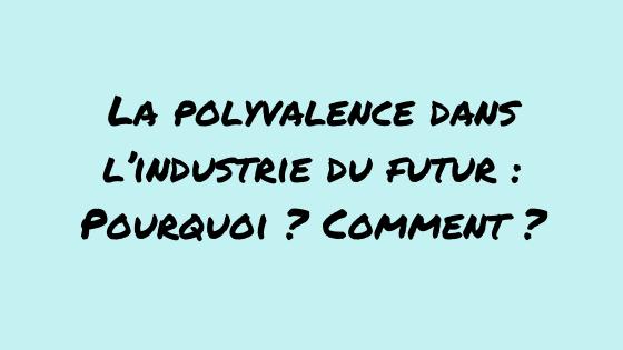 Polyvalence industrie futur